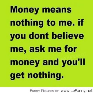 Money-means-nothing-to-me